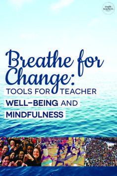 Breathe for Change: Tools for teacher well-being and mindfulness - My best education list Classroom Routines, Classroom Procedures, Mindfulness For Teachers, Health Teacher, Professional Development For Teachers, Teacher Inspiration, Emotional Development, Social Emotional Learning, New Teachers