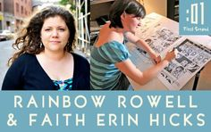 Soon-to-be collaborators Rainbow Rowell (Eleanor & Park, Fangirl) and Faith Erin Hicks (Friends With Boys, Nothing Can Possibly Go Wrong) do a Q&A . . . with each other!