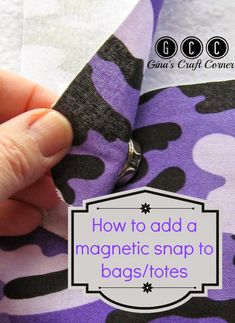 How to add magnetic snaps to bags by Ginas Craft Corner