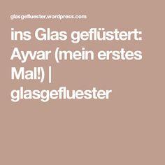 ins Glas geflüstert: Ayvar (mein erstes Mal!)   glasgefluester