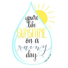 "Love Quotes Ideas : Love quote idea - ""You're Like Sunshine on a rainy day."" {Courtesy of Etsy} - Quotes Sayings Doodle Quotes, Art Quotes, Love Quotes, Inspirational Quotes, The Words, Bujo, Calligraphy Doodles, Calligraphy Quotes Love, Calligraphy Letters"