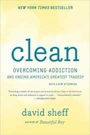 Free download Clean, overcoming addiction and ending America's greatest tragedy health, fitness pdf book authorized by David Sheff.