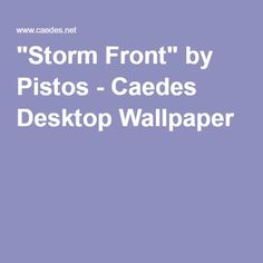 """Storm Front"" by Pistos - Caedes Desktop Wallpaper"