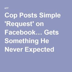 Cop Posts Simple 'Request' on Facebook… Gets Something He Never Expected