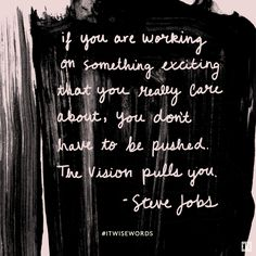 Passion is key. #ITwisewords #wisewords #inspiration #quote #SteveJobs
