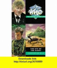 The Eye of the Giant (Doctor Who - the Missing Adventures Series) (9780426204695) Christopher Bulis , ISBN-10: 0426204697  , ISBN-13: 978-0426204695 ,  , tutorials , pdf , ebook , torrent , downloads , rapidshare , filesonic , hotfile , megaupload , fileserve