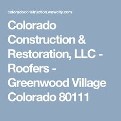 Colorado Construction & Restoration, LLC   - Roofers -  Greenwood Village  Colorado 80111