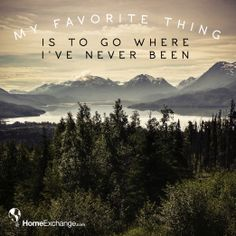 My favorite things is to go where I've never been. #travel #quotes #wanderlust