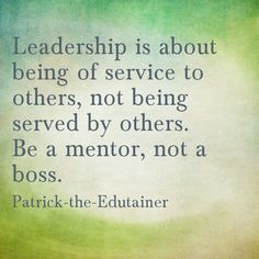 Life and Leadership Skills: Servant Leadership (Part II) Good reminder Life Quotes Love, Work Quotes, Great Quotes, Quotes To Live By, Me Quotes, Motivational Quotes, Inspirational Quotes, Mentor Quotes, Servant Leadership