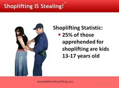 Kids think shoplifting is a kick. Eventually they will be apprehended and face serious consequences. Teach kids to make good decisions.