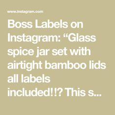 """Boss Labels on Instagram: """"Glass spice jar set with airtight bamboo lids all labels included‼️ This set includes: 2 x 300ml  jars 4 x 200ml jars 6 x 75ml jars 1 x…"""" Spice Jar Set, Glass Spice Jars, Pantry Organisation, Bamboo, Boss, Spices, Kitchen, Instagram, Spice"""