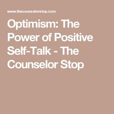 Optimism: The Power of Positive Self-Talk - The Counselor Stop