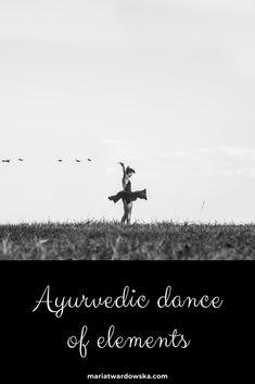 Ayurvedic dance of elements