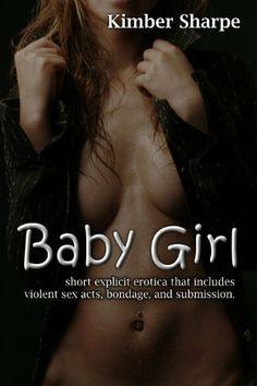 Baby Girl by Kimber Sharpe, http://www.amazon.com/dp/B00EOF5QVA/ref=cm_sw_r_pi_dp_k7TVsb1YJ19QB