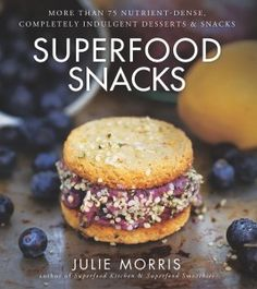 Superfood Snacks by Julie Morris. #superbowl #superfood #healthysnacks