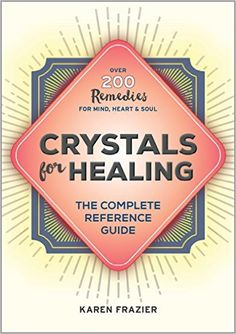 Crystals for Healing: The Complete Reference Guide With Over 200 Remedies for Mind, Heart & Soul - Kindle edition by Karen Frazier. Religion & Spirituality Kindle eBooks @ Amazon.com.