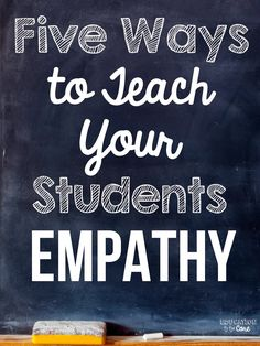 Five Ways to Teach Your Students Empathy - Excellent guest blog post by Emily Liscom on Corkboard Connections with practical suggestions