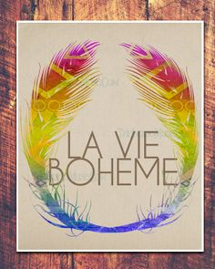 Bohemian Tribal Feather La Vie Boheme French Quote by theindigomuselab, $34.00