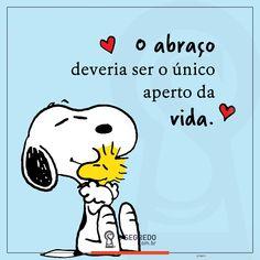 Aquele abraço <3  Acesse: www.osegredo.com.br  #OSegredo #UnidosSomosUm #Abraço #Vida #Saudade Snoopy Love, Snoopy And Woodstock, Favorite Quotes, Best Quotes, Snoopy Quotes, Peanuts Snoopy, Great Words, Family Love, Namaste