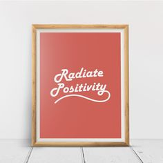 Radiate Positivity, Printable Wall Art Print, Inspirational, Typography, Home Decor, Poster, Quote Print, Minimalist Quote, Digital Download Quote Prints, Wall Art Prints, Printing Services, Online Printing, Minimalist Quotes, International Paper Sizes, Radiators, Printable Wall Art, Typography