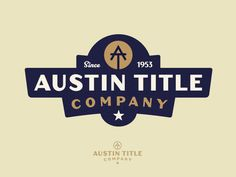 Austin Title Logo - designed by Colin Mumbach for Masonry. Connect with them on Dribbble; Badge Design, Logo Design, Saint Charles, San Luis Obispo, Show And Tell, Logo Inspiration, Logos, Palette, Marina Del Rey