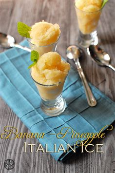 Banana Pineapple Italian Ice ~ 2 cups unsweetened apple juice (no sugar added) 2 cups mashed ripe bananas (about 4 medium bananas) 1 can (8oz) unsweetened crushed pineapple, undrained  2 tablespoons lemon juice  1 teaspoon vanilla bean paste (or vanilla extract) mint, to garnish (optional)