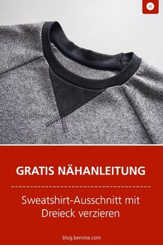 Kostenlose Nähanleitung: Sweatshirt-Ausschnitt mit Dreieck You are in the right place about Sewing Techniques step by step Here we offer you the most beaut Diy Projects For Kids, Diy Sewing Projects, Sewing Projects For Beginners, Sewing Hacks, Sewing Tutorials, Diy For Kids, Sewing Tips, Diy Sweatshirt, Bag Quilt