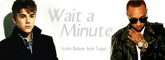 VIDEO: Preview of 'Wait a Minute', new song from Justin Bieber ft Tyga
