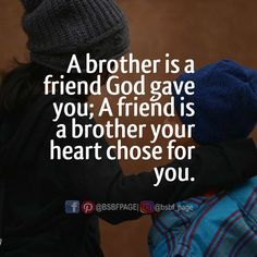 The 100 Greatest Brother Quotes And Sibling Sayings The famous quotes about brother: These quotes will tell you how brothers and sisters relationship and lo Sibling Quotes Brother, Boy Best Friend Quotes, Brother N Sister Quotes, Brother And Sister Love, Brother From Another Mother, Guy Best Friend, Nephew Quotes, Cousins Quotes, Funny Sister
