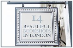 14 Beautiful Independent Bookshops In London. I really need to do a bookstore tour!!