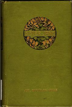 ≈ Beautiful Antique Books ≈ Sister Jane | William Wornum (transcribed by Joel Chandler Harris | 1896