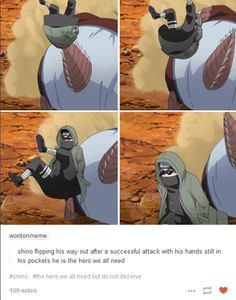 "Shino - ""shino flipping his way out after a successful attack with his hands still in his pockets he is the hero we all need"""