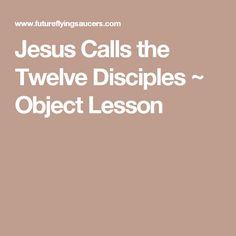 Jesus Calls the Twelve Disciples ~ Object Lesson