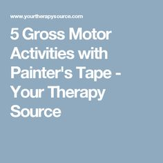 5 Gross Motor Activities with Painter's Tape - Your Therapy Source