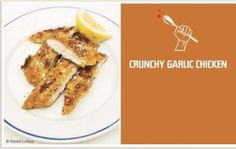 JAMIE OLIVER'S CRUNCHY GARLIC CHICKEN: This is a great recipe we found, it provides the satisfaction of a chicken nugget, and is fun and easy to make too. Recipe originally from Jamie Oliver.