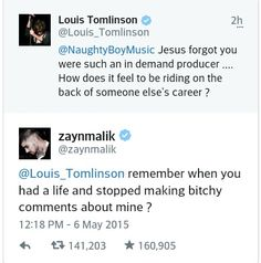 What the hell, Zayn?  Naughty Boy is like some random that's obsessed. Louis is your bro. C'mon now.