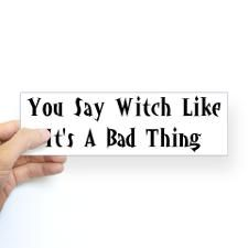 You Say Witch Bumper Sticker for