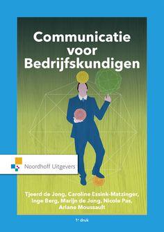 de Jong, Tjeerd. Communicatie voor Bedrijfskundigen. Plaats: 659.3 DEJO