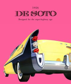 "1956 DeSoto Fireflite two-door Sportsman. ""Designed for the super-highway age."""