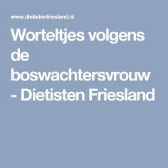 Worteltjes volgens de boswachtersvrouw - Dietisten Friesland