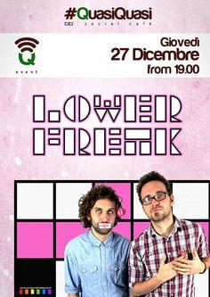Giovedì 27 Dicembre - Lower Freak #Q_Event