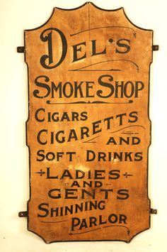 Late C trade sign on pine board. Original condition found in Maine. Antique Signs, Vintage Signs, Advertising Signs, Vintage Advertisements, Shop Signage, Sign Writing, Primitive Signs, Smoke Shops, Old Signs