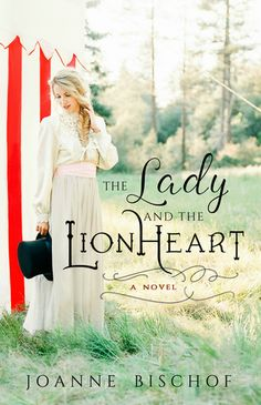 The Lady and the Lionheart by Joanne Bischoff