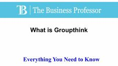 What is Groupthink?  TheBusinessProfessor.com  #TheBusinessProfessor #entrepreneurship #startup #business #businessowner #businessowners #law #lawschool #businessschool #Groupthink What Is Capital, Capital Gain, What Is Budget, Competitor Analysis, Law School, Business School, Entrepreneurship