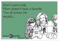 This is funny but true...sorry kids you all annoy me....some of you more often times than you know, but you know who you are, don't you? Yes, I thought so.