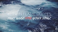 40+Twin+Flame+Quotes+That+Will+Fire+Your+Soul