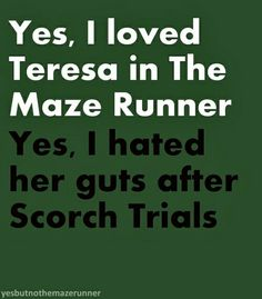 Yep, but she made up for it by saving Thomas at the end of The Death Cure.