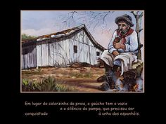 Diário de um Gaúcho Grosso: SABEDORIA GAÚCHA