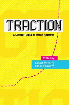 Jordan picked up Traction: How Any Startup Can Achieve Explosive Customer Growth