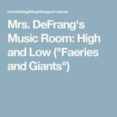 "Mrs. DeFrang's Music Room: High and Low (""Faeries and Giants"")"